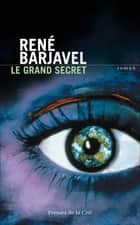 Le grand secret ebook by René BARJAVEL