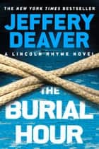 The Burial Hour ebook de Jeffery Deaver