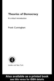 Theories of Democracy ebook by Cunningham, Frank