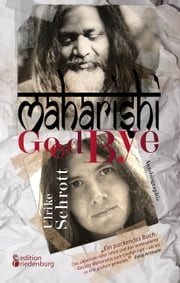 Maharishi Good Bye ebook by Ulrike Schrott