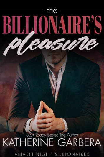 The Billionaire's Pleasure 電子書 by Katherine Garbera