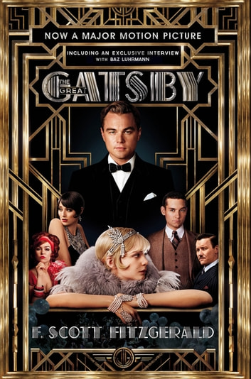 The Great Gatsby Film tie-in Edition - Official Film Edition including interview with Baz Luhrmann ebook by F. Scott Fitzgerald