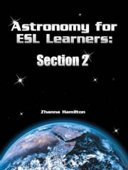 Astronomy for ESL Learners: Section 2 ebook by Zhanna Hamilton
