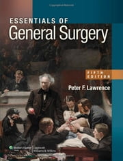Essentials of General Surgery ebook by Peter F. Lawrence,Richard M. Bell,Merril T. Dayton,James Hebert