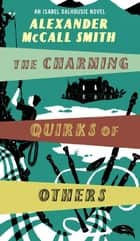The Charming Quirks Of Others ebook by Alexander McCall Smith