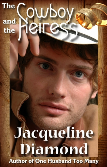 The Cowboy and the Heiress ebook by Jacqueline Diamond