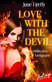 Love with the Devil 2 - Höllisches Verlangen ebook by June Firefly