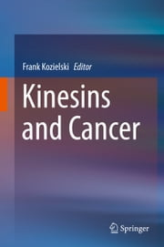Kinesins and Cancer ebook by Frank Kozielski