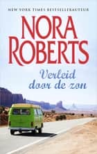 Verleid door de zon ebook by Nora Roberts, Ingrid Meijer