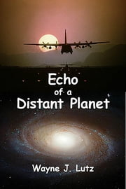 Echo of a Distant Planet ebook by Wayne J. Lutz