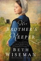 Her Brother's Keeper ebook by Beth Wiseman