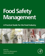 Food Safety Management - A Practical Guide for the Food Industry ebook by Yasmine Motarjemi,Huub Lelieveld