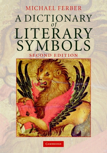 A Dictionary of Literary Symbols ebook by Michael Ferber