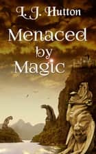 Menaced by Magic 電子書 by L. J. Hutton