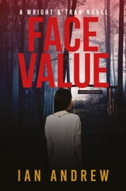 Face Value - A Wright & Tran Novel ebook by Ian Andrew