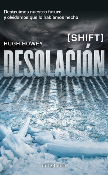Desolación - (Shift) ebook by Hugh Howey