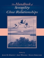 The Handbook of Sexuality in Close Relationships ebook by John H. Harvey,Amy Wenzel,Susan Sprecher