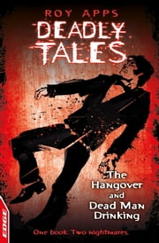 EDGE - Deadly Tales: The Hangover and Dead Man Drinking ebook by Roy Apps,Ollie Cuthbertson