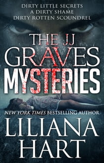 The J.J. Graves Mysteries - J.J. Graves Box Set 1 ebook by Liliana Hart