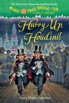 Hurry Up, Houdini! ebook by Mary Pope Osborne,Sal Murdocca