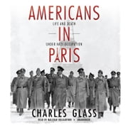 Americans in Paris - Life and Death under Nazi Occupation audiobook by Charles Glass