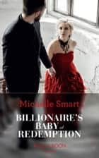 Billionaire's Baby Of Redemption (Mills & Boon Modern) (Rings of Vengeance, Book 3) 電子書籍 by Michelle Smart