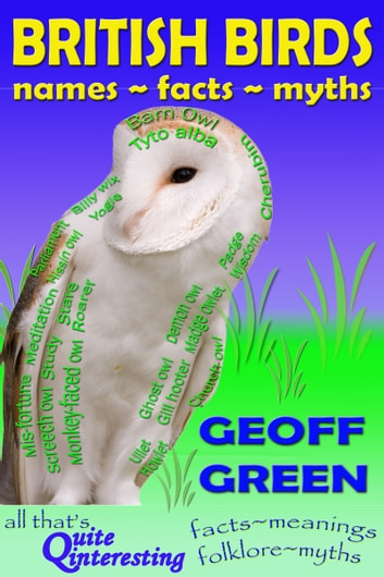 British Birds -Names~Facts~Myths ebook by Geoff Green