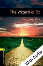 The Wizard of Oz - With Audio Level 1 Oxford Bookworms Library ebook by L. Frank Baum