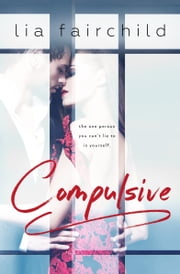 Compulsive (Liar Duet Book 1) ebook by Lia Fairchild