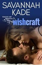 WishCraft ebook by Savannah Kade
