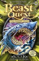 Beast Quest: Solak Scourge of the Sea - Series 12 Book 1 ebook by Adam Blade