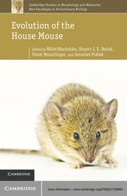 Evolution of the House Mouse ebook by Miloš Macholán,Stuart J. E. Baird,Jaroslav Piálek,Pavel Munclinger
