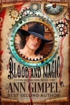 Blood and Magic - Coven Enforcers, #1 ebook by Ann Gimpel