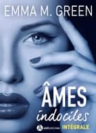 Âmes indociles - intégrale eBook by Emma M. Green