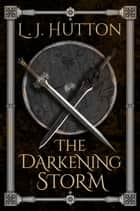 The Darkening Storm ebook by L. J. Hutton