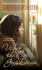 When the Sun Goes Down ebook by Gwynne Forster