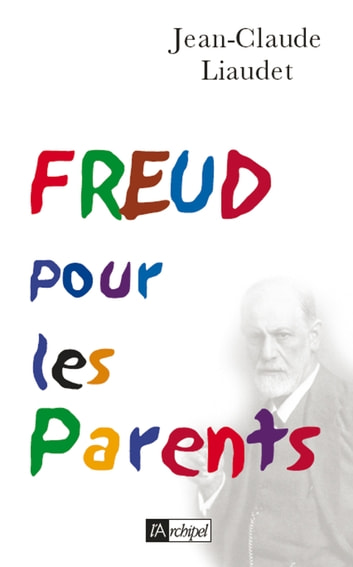 Freud pour les parents ebook by Jean-Claude Liaudet