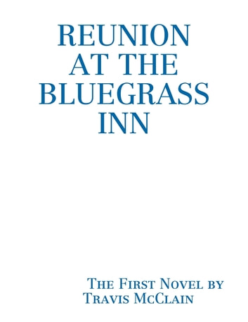 Reunion at the Bluegrass Inn ebook by Travis McClain