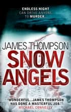 Snow Angels: An addictive serial killer thriller ebook by James Thompson