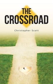 The Crossroad ebook by Christopher Scott