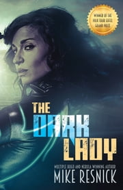 The Dark Lady - A Romance of the Far Future ebook by Mike Resnick