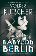 Babylon Berlin ebook by Volker Kutscher