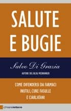 Salute e bugie ebook by Salvo Di Grazia