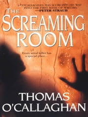 The Screaming Room ebook by O'Callaghan, Thomas