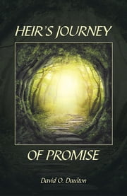 Heir's Journey of Promise ebook by David O. Daulton