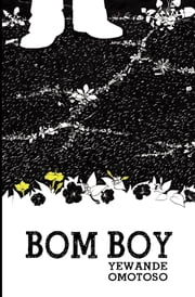 Bom Boy ebook by Yewande Omotoso