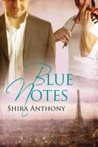 Blue Notes (Italiano) ebook by Shira Anthony, Fran Macciò