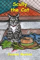 Scully the Cat ebook by Jeannie Meekins