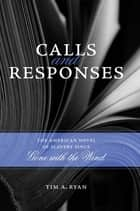 Calls and Responses ebook by Tim A. Ryan