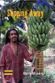 Slipping Away - Banana Politics and Fair Trade in the Eastern Caribbean ebook by Mark Moberg